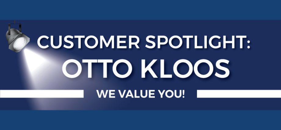 Customer Spotlight: Otto Kloos