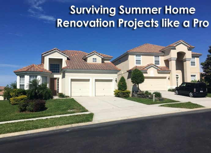 Survive Your Summer Home Renovation Projects Like a Pro